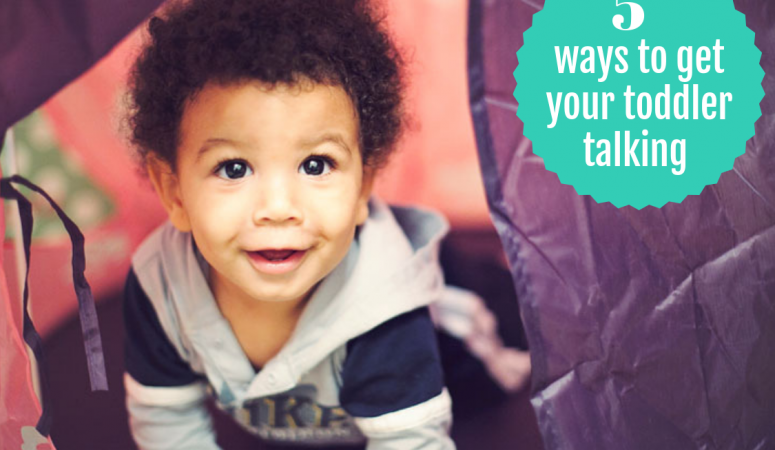 5 ways to get your toddler talking